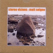 Matt Seigne Stereo Visions